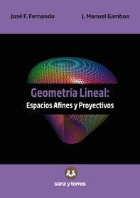 Geometría Lineal: Espacios Afines y Proyectivos