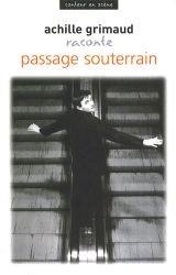 Achille Grimaud Raconte Passage Souterrain par  Grimaud Achille