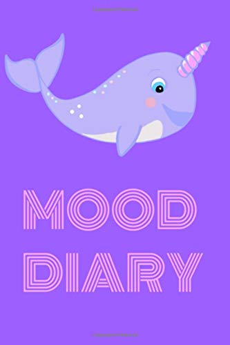 Mood Diary: Narwhal Journal, Cute Narwhale Kawaii Sea Unicorn Notebook For Girls Pink 6' x 9' 200 Pages