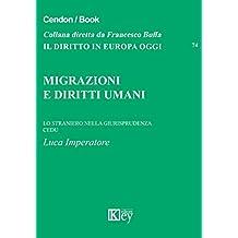Migrazioni e diritti umani: lo straniero nella giurisprudenza CEDU (Il diritto in Europa oggi Vol. 74)