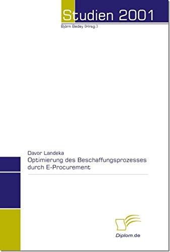 Optimierung des klassischen Beschaffungsprozesses unter Ausschöpfung möglicher Rationalisierungpotentiale durch konsequente Anwendung von E-Procurement (Studien 2001)