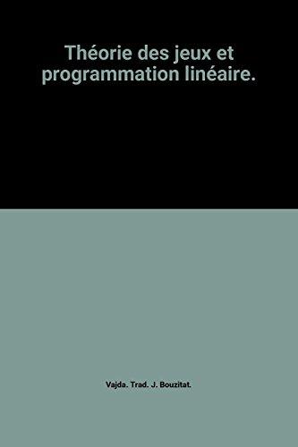 Théorie des jeux et programmation linéaire.
