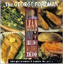 The George Foreman Lean Mean Fat Reducing Grilling Machine Cookbook by George Foreman (December
