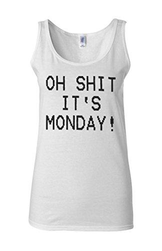 Oh Shit It's Monday Syndrome Novelty White Femme Women Tricot de Corps Tank Top Vest **Blanc