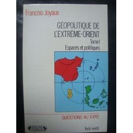 Géopolitique de l'Extrême-Orient Tome 2 : Frontières et stratégies