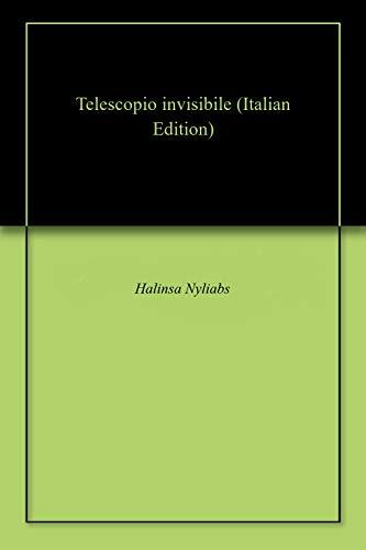 Telescopio invisibile Italian Edition