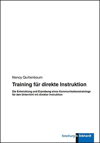 Training für direkte Instruktion: Die Entwicklung und Erprobung eines Kommunikationstrainings für den Unterricht mit direkter Instuktion (Klinkhardt forschung)