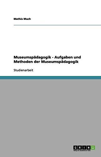 Museumspädagogik - Aufgaben und Methoden der Museumspädagogik