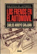 Los frenos en el automóvil por Carlos Arroyo San Juan