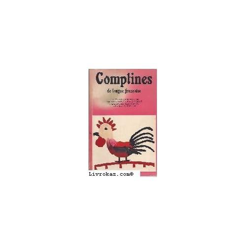 Les Comptines de langue française : Recueillies et commentées par Jean Baucomont, Frank Guibat, Tante Lucile, Roger Pinon... etc