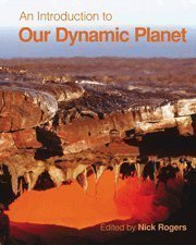 An Introduction to Our Dynamic Planet by Rogers, Nick, Blake, Stephen, Burton, Kevin, Widdowson, Mike published by Cambridge University Press (2008)