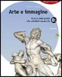 Arte e immagine. Vol. A-B: Il libro delle immagini-Il libro dell'arte. Con Portfolio. Per la Scuola media. Con CD-ROM