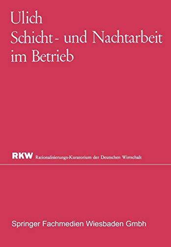 Schicht- und Nachtarbeit im Betrieb (Rationalisierungs-Kuratorium der Deutschen Wirtschaft) (German Edition)