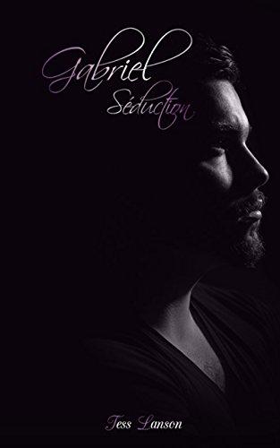 Gabriel : Sduction