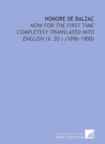 Honore De Balzac: Now for the First Time Completely Translated Into English (V. 20 ) (1896-1900)