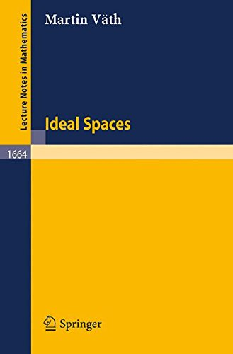 Ideal Spaces (Lecture Notes in Mathematics)