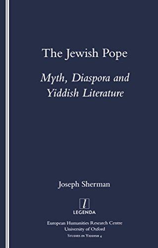 The Jewish Pope: Myth, Diaspora and Yiddish Literature (Studies in Yiddish, 4) (English Edition)