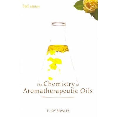 [(Chemistry of Aromatherapeutic Oils)] [Author: E. Joy Bowles] published on (April, 2004)