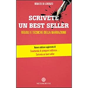 Scrivete un best seller. Regole e tecniche della n