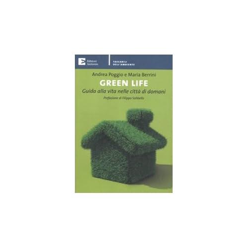 Green Life. Guida Alla Vita Nelle Città Di Domani
