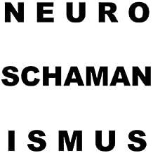 Neuroschamanismus: Durchleuchtung statt Erleuchtung