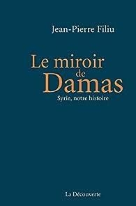 Le miroir de Damas par Jean-Pierre Filiu
