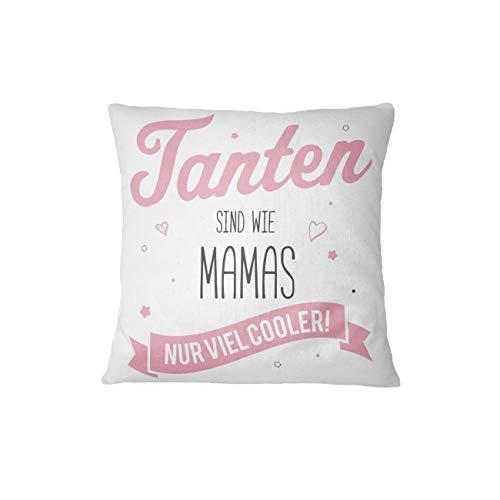 Kissen mit Spruch Tanten sind wie Mamas nur viel Cooler Geschenk für Tante