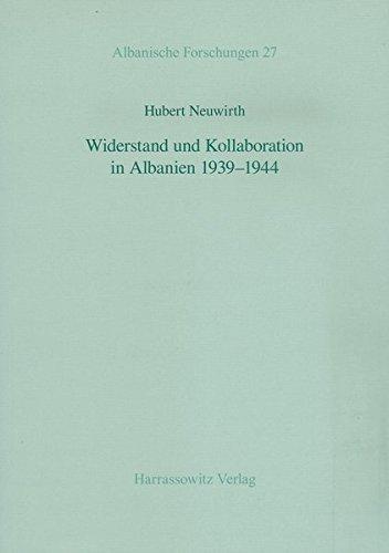 Widerstand und Kollaboration in Albanien 1939-1944 (Albanische Forschungen, Band 27)