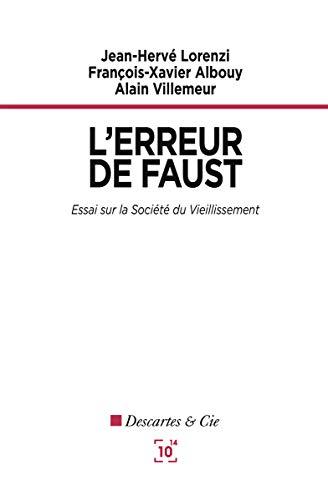 L'erreur de Faust: Essai sur la société du vieillissement