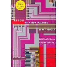 The Soul of a New Machine 1st by Kidder, Tracy (1981) Hardcover