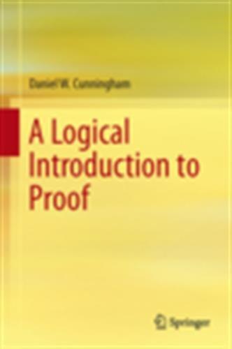 A Logical Introduction to Proof par Daniel W. Cunningham