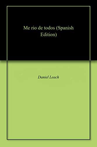 Me rio de todos por Daniel  Leach