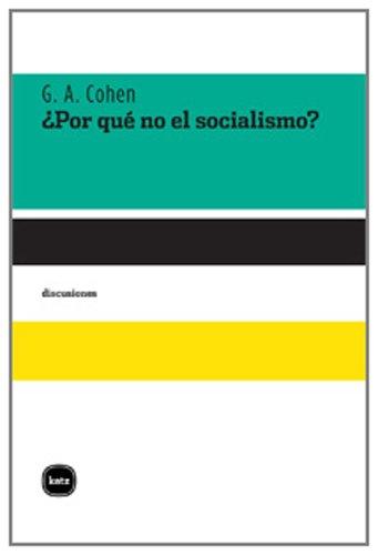 Por Que No El Socialismo (discusiones) por Gerald Allan Cohen