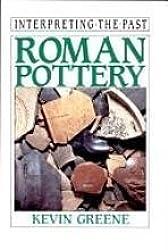 Roman Pottery (Interpreting the Past S.)
