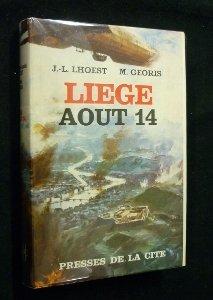 Liège, août 14. par Jean-Louis georis , Michel. Lhoest