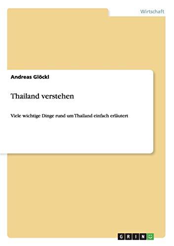 Thailand verstehen: Viele wichtige Dinge rund um Thailand einfach erläutert