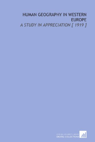 Human Geography in Western Europe: A Study in Appreciation [ 1919 ]