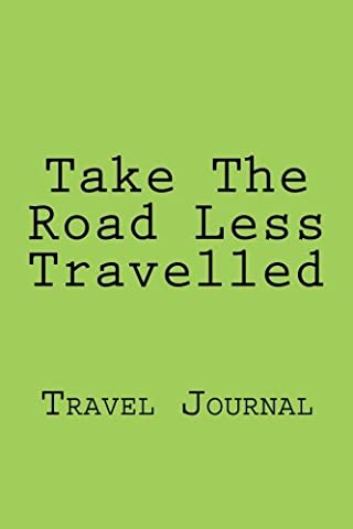 Take The Road Less Travelled: Designer Travel Journal with 150 lined pages, 6? x 9?. Glossy softcover, perfect for everyday use. Perfectly spaced between lines to allow plenty of room to write.
