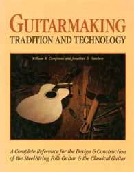 Guitarmaking: Tradition and Technology, A Complete Reference for the Design & Construction of the Steel-String Folk Guitar & the Classical Guitar by William Cumpiano (1989-10-02)