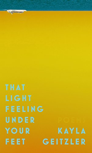 that-light-feeling-under-your-feet-poems