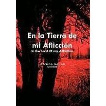 En La Tierra de Mi Afliccion: In the Land 0f My Affliction