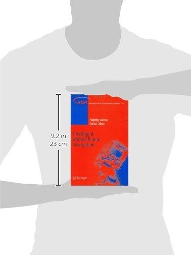 Intelligent Mobile Robot Navigation (Springer Tracts in Advanced Robotics)