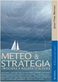 Meteo & strategia. Crociera e regata d'altura