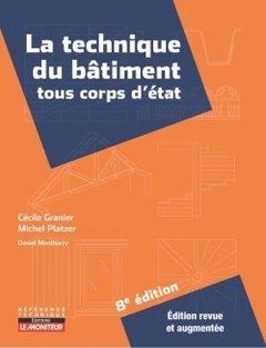 La technique du bâtiment tous corps d'état par Michel Platzer, Daniel Montharry, Cécile Granier