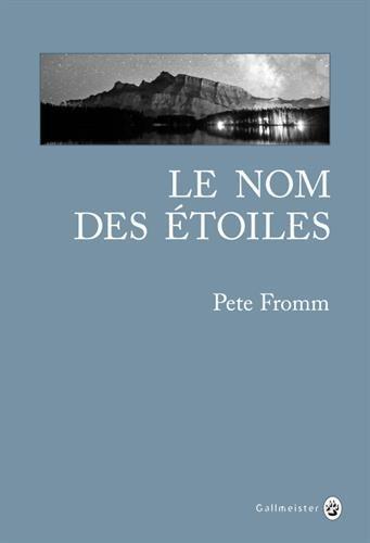 Le nom des étoiles par Pete Fromm