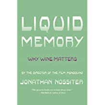 By Jonathan Nossiter ( Author ) [ Liquid Memory: Why Wine Matters By Sep-2010 Paperback