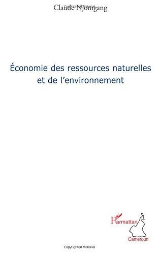 Economie des ressources naturelles et de l'environnement par Claude Njomgang