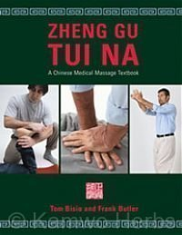 PDF Zheng Gu Tui Na: A Chinese Medical Massage Textbook by Tom Bisio
