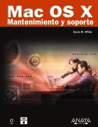 Mac OS X. Mantenimiento y soporte (Títulos Especiales) por Kevin M. White