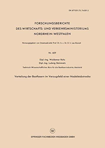 Verteilung der Bastfasern im Verzugsfeld einer Nadelstabstrecke (Forschungsberichte des Wirtschafts- und Verkehrsministeriums Nordrhein-Westfalen, Band 609)